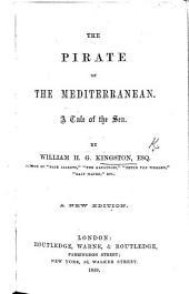 The Pirate of the Mediterranean. A tale of the sea, etc