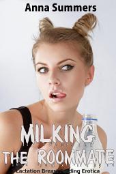 Milking the Roommate: Volume 1