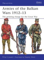 Armies of the Balkan Wars 1912–13: The priming charge for the Great War