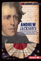 Andrew Jackson's Presidency