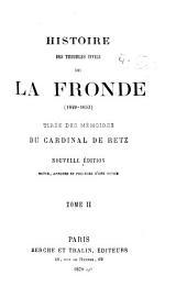Histoire des troubles civils de Fronde (1649-1653): tirée des Mémoires du cardinal de Retz, Volume2