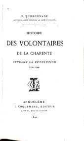 Histoire des volontaires de la Charente pendant la révolution (1791-1794)