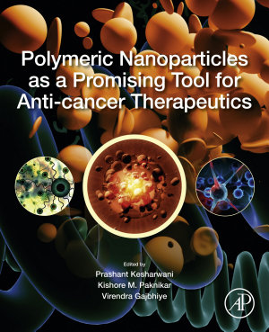 Polymeric Nanoparticles as a Promising Tool for Anti-cancer Therapeutics