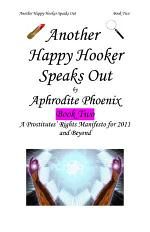 Another Happy Hooker Speaks Out Book Two
