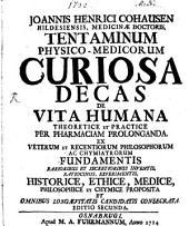 Tentaminum ... decas de vita humana ... prologanda