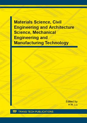 Materials Science  Civil Engineering and Architecture Science  Mechanical Engineering and Manufacturing Technology PDF