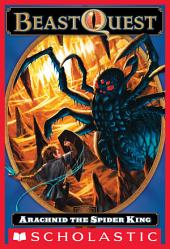 Beast Quest #11: Arachnid the Spider King