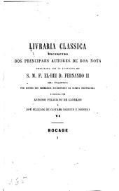 Manoel Maria du Bocage, excerptos: seguidos de uma noticia sobre sua vida e obras, um juizo critico, apreçiacões de bellezas e defeitos, e estudos de lingua, Volume 1