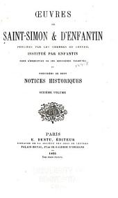OEuvres de Saint-Simon & d'Enfantin: précédées de deux notices historiques et publiées, Volume6