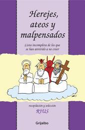 Herejes, ateos y malpensados (Biblioteca Rius)