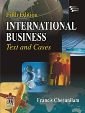 INTERNATIONAL BUSINESS: TEXT AND CASES, Edition 5