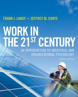 Work in the 21st Century  An Introduction to Industrial and Organizational Psychology  4th Edition PDF
