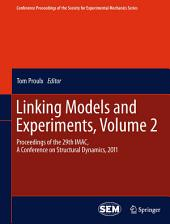 Linking Models and Experiments, Volume 2: Proceedings of the 29th IMAC, A Conference on Structural Dynamics, 2011