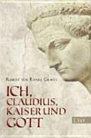 Ich  Claudius  Kaiser und Gott PDF