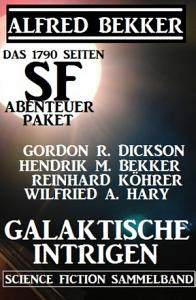 Das 1790 Seiten SF Abenteuer Paket  Galaktische Intrigen PDF