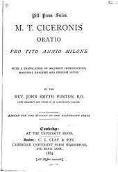 M. T. Ciceronis Oratio pro Tito Annio Milone: with a translation of Asconius' introduction, marginal analysis and English notes