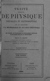 Traité élémentaire de physique théorique et expérimentale: avec les applications à la météorologie et aux arts industriels à l'usage des facultés, des établissements d'enseignement secondaire et des écoles spéciales du gouvernement, Volume1