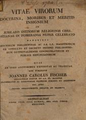 Vitae virorum doctrina ... insignium, in iubilaeo initiorum religionis Christianae in Pomerania nuper celebrato, honoribus Doctorum Philosophiae ... condecoratorum
