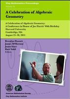 A Celebration of Algebraic Geometry PDF