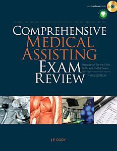 Comprehensive Medical Assisting Exam Review: Preparation for the CMA, RMA and CMAS Exams Book