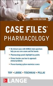 Case Files Pharmacology, Third Edition: Edition 3