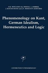 Phenomenology on Kant, German Idealism, Hermeneutics and Logic: Philosophical Essays in Honor of Thomas M. Seebohm