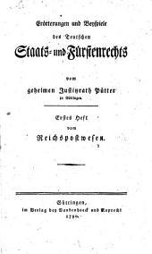 Erörterungen und Beyspiele des Teutschen Staats- und Fürstenrechts: Vom Reichspostwesen, Band 1