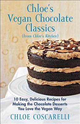 Chloe s Vegan Chocolate Classics  from Chloe s Kitchen