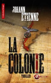 La Colonie: Un thriller historique