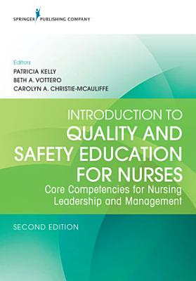 Introduction to Quality and Safety Education for Nurses  Second Edition