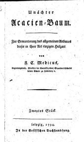 Unächter Acacien-Baum: zur Ermunterung d. allg. Anbaues dieser in ihrer Art einzigen Holzart, Bände 1-2