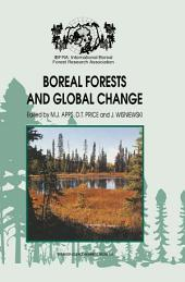 Boreal Forests and Global Change: Peer-reviewed manuscripts selected from the International Boreal Forest Research Association Conference, held in Saskatoon, Saskatchewan, Canada, September 25–30, 1994