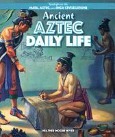 Ancient Aztec Daily Life PDF