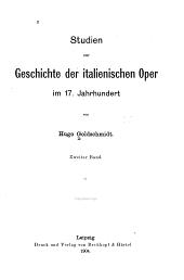 Studien zur Geschichte der italienischen Oper im 17. Jahrhundert: Band 2