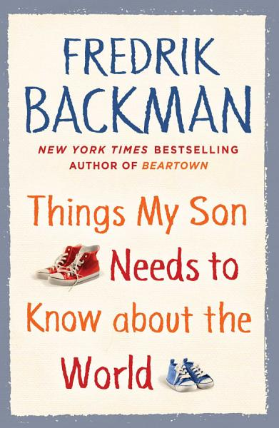 Download Things My Son Needs to Know About the World Book