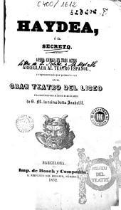 Haydea, o, El secreto: ópera cómica en tres actos arreglada al teatro español, y representada por primera vez en el Gran Teatro del Liceo...