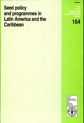 Seed Policy and Programmes in Latin America and the Caribbean PDF