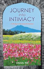 Journey into Intimacy: A Study in the Song of Solomon