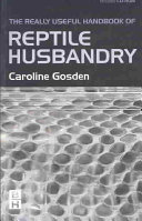 The Really Useful Handbook of Reptile Husbandry
