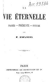 La vie éternelle: passée, présente, future