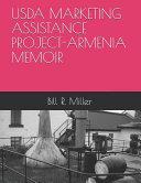 USDA Marketing Assistance Project-Armenia Memoir