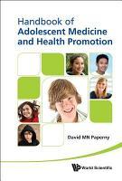 Handbook of Adolescent Medicine and Health Promotion PDF