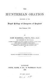The Hunterian Oration Delivered at the Royal College of Surgeons of England, 14th February, 1885