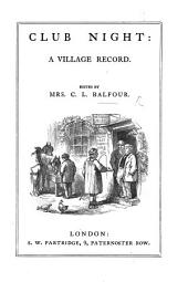 Club Night: a village record. [With plates.]