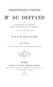 Correspondance complète de mme Du Deffand avec la duchesse de Choiseul, l'abbé Barthélemy et m. Craufurt: Volume1