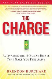 The Charge: Activating the 10 Human Drives That Make You Feel
