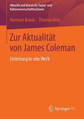 Zur Aktualität von James Coleman: Einleitung in sein Werk