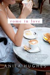 Rome in Love: A Novel