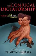 The Conjugal Dictatorship of Ferdinand and Imelda Marcos PDF