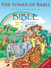 The Tower of Babel and Other Stories From the Bible: The Old Testament